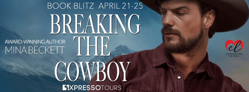 Xpresso Book Tours Blitz: Breaking the Cowboy by Mina Beckett