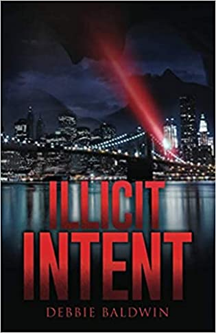 Suzy Approved Book Tours Review: Illicit Intent by Debbie Baldwin