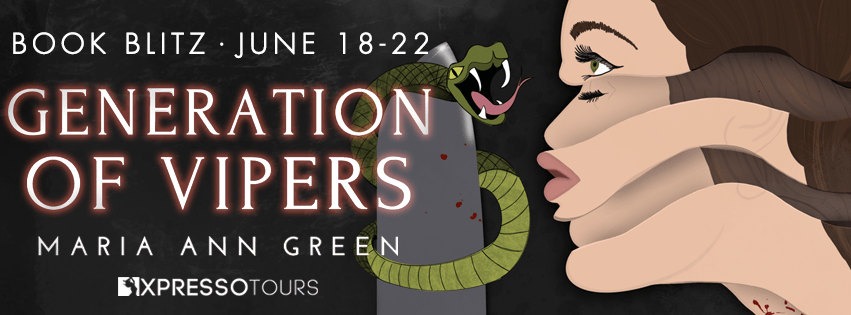 Xpresso Book Tours Spotlight: Generation Of Vipers by Maria Ann Green