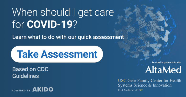 When should I get care for COVID-19? Take our CDC based assessment to find out.
