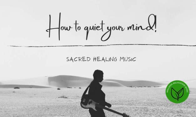 HOW TO QUIET YOUR MIND | SACRED HEALING MUSIC