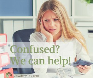 Confused? We can help, Tax Return Services from Cowdery Tax & Business Solutions