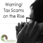 Tax Scams on the rise | Cowderytax.com