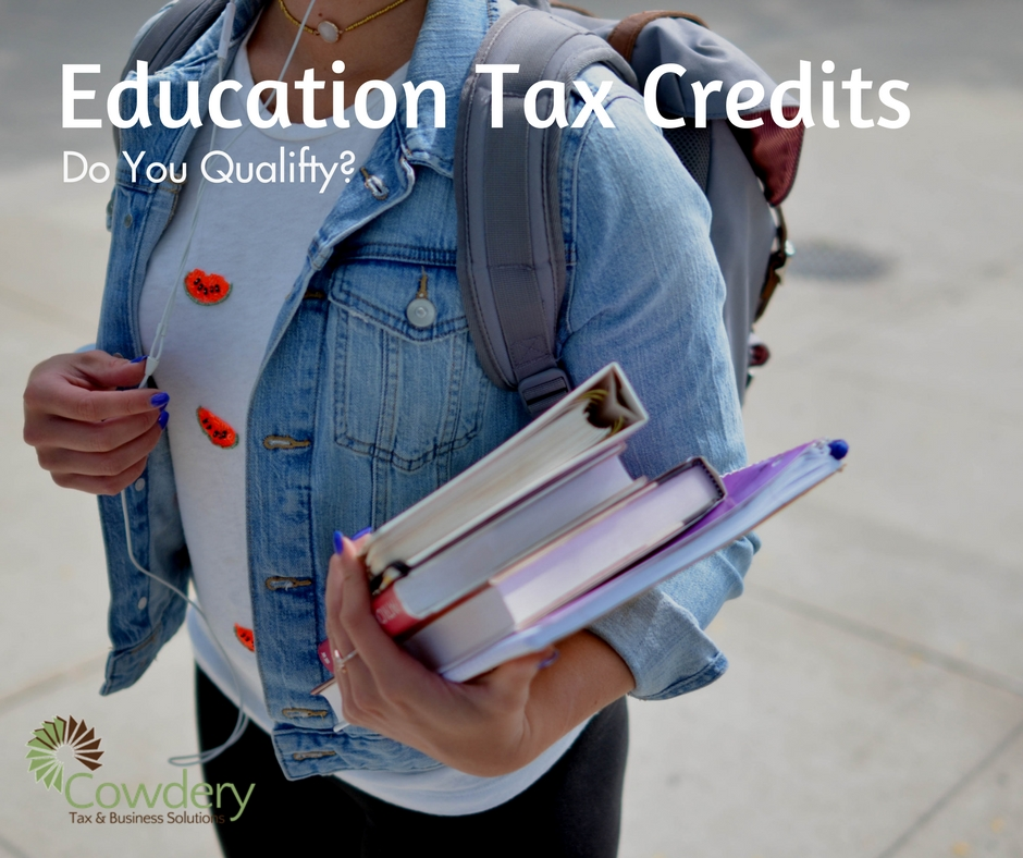 What are Education Tax Credits? | Cowdery Tax & Business Solutions #taxes