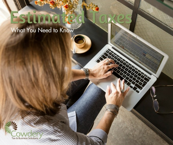 What You Need to Know about Estimated Taxes | Cowdery Tax & Business Solutions #taxes #business
