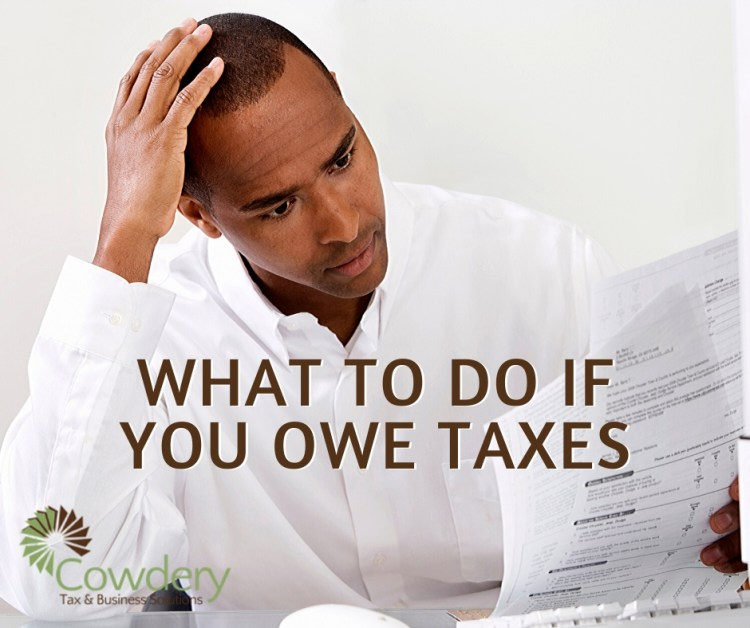 What to Do If You Owe Taxes | CowderyTax.com #taxes