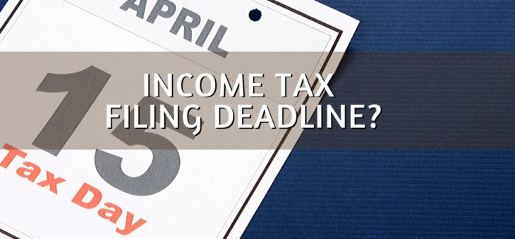 What is the Income Tax Filing Deadline?