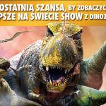 Dinozaury zawitają do Krakowa! Wygraj bilety na to niesamowite show!