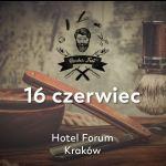Już 16 czerwca w Hotelu Forum odbędzie się pierwsza edycja Barber FEST w Krakowie!