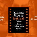 Uczta dla kinomaniaków. Szama Movie Festival w Kinie Kijów!