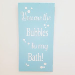 coxandthehen - you are the bubbles to my bath wood sign