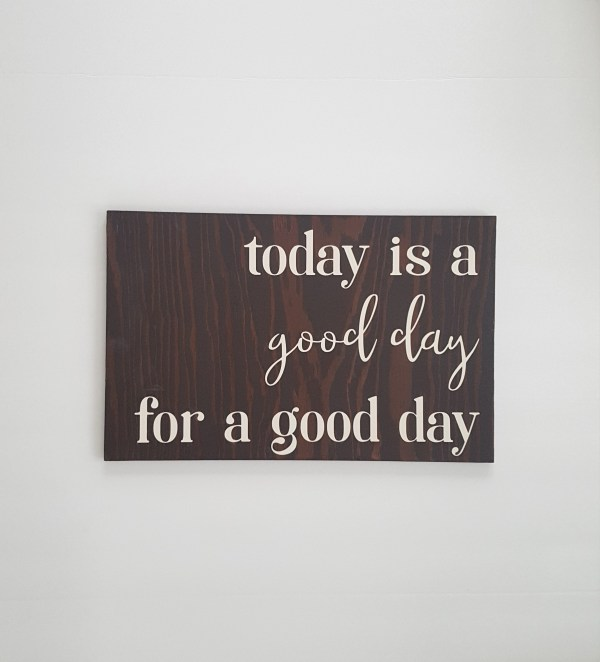 coxandthehen - Today is a Good day for a good day wood sign sample