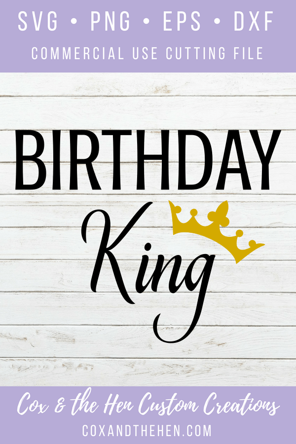 Birthday King Svg - Birthday Svg - Crown Svg - Cricut - Cameo - Cutting File - Png Svg Dxf Eps - Commercial - coxandthehen