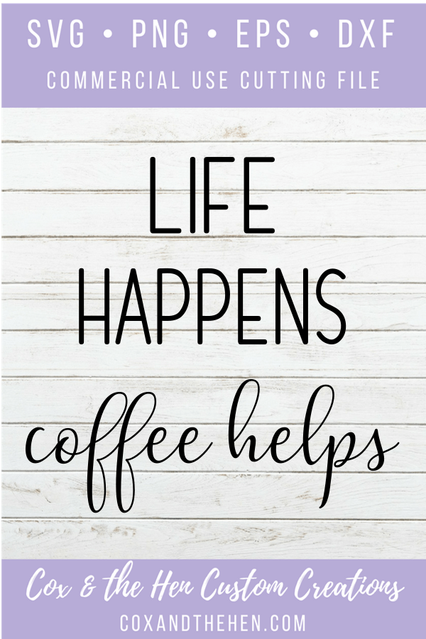 Life Happens Coffee Helps - Coffee Sign - Kitchen Decor - Kitchen Sign - Wood Sign SVG - Wood Sign Stencil - DIY Sign - Wood Sign Cut File