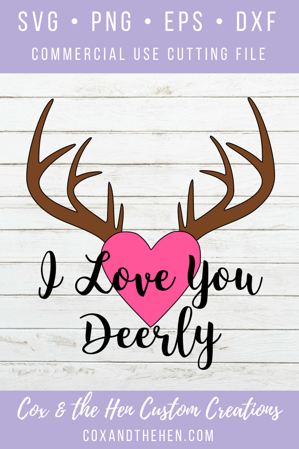I love you Deerly SVG - Valentines Svg - Valentine's day - Antler Svg - I love you - Cricut - Cameo - Cutting File - Png Svg Dxf Eps
