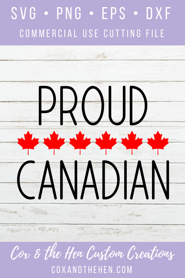 Proud Canadian - Canada Day - Canada 2018 - Maple Leaf - Cricut - Cameo - Cutting File - Png Svg Dxf Eps - Commercial Use