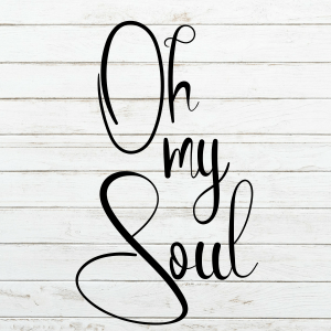 Oh my Soul Wood Sign Stencil - Wood Sign SVG - stencils for wood signs - Wood Sign Stencil - DIY Sign - Wood Sign Cut File - Farmhouse sign stencil