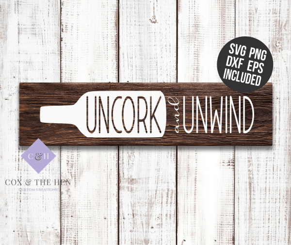 Uncork and Unwind - Diy sign - Wine Sign - wine svg - kitchen sign - Wood Sign SVG - Sign Stencil - Pallet Sign Svg - Wood Sign Cut File