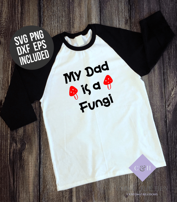 My Dad is a Fungi SVG - Funny Fathers Day - Dad Joke - Fathers Day SVG - Beard SVG - Funny Father's Day Cutting File - father svg - fathers day onesie svg