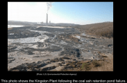 December 22, 2008 Kingston Fossil Plant coal ash retention pond failure via the Environmental Protection Agency and the Tennessee Valley Authority