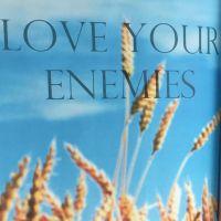 love enemies