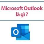 Outlook Là Gì? Hướng Dẫn Cài Đặt Và Cách Sử Dụng Cho Người Mới