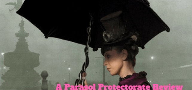Book Review of Soulless: Parasol Protectorate Series Book 1