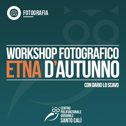 Workshop Fotografico Etna D'Autunno, con Dario Lo Scavo