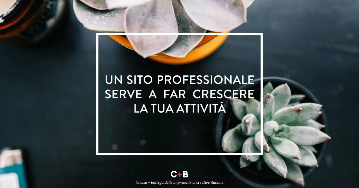 Un sito professionale serve a far crescere la tua attività