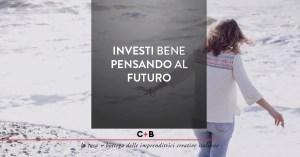 10 consigli per investire pensando al futuro