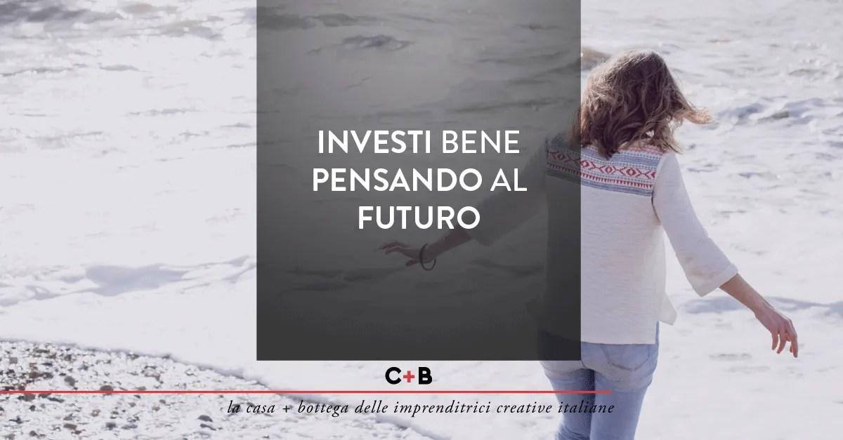 Investi bene pensando al futuro