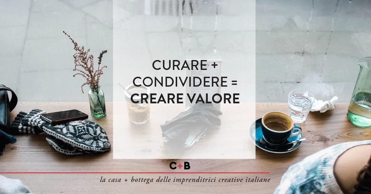 Curare e condividere significa creare valore