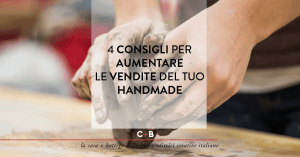 Come aumentare le vendite del tuo business handmade