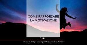 La motivazione tra sfida e impegno: piccole strategie per diventare vincenti