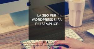La SEO per Wordpress si fa più semplice