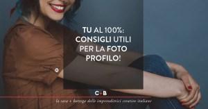 Tu al 100%: consigli utili per la foto profilo!