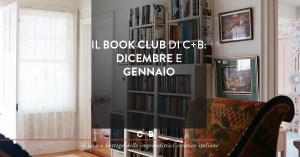 Il Book Club di C+B – il libro di dicembre e gennaio