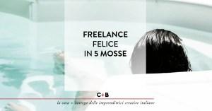 5 cose che migliorano la vita da freelance