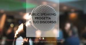 Public speaking: Progetta il tuo discorso