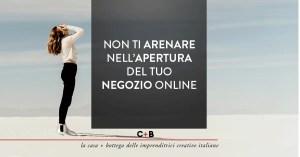 Non ti arenare nell'apertura del tuo negozio online
