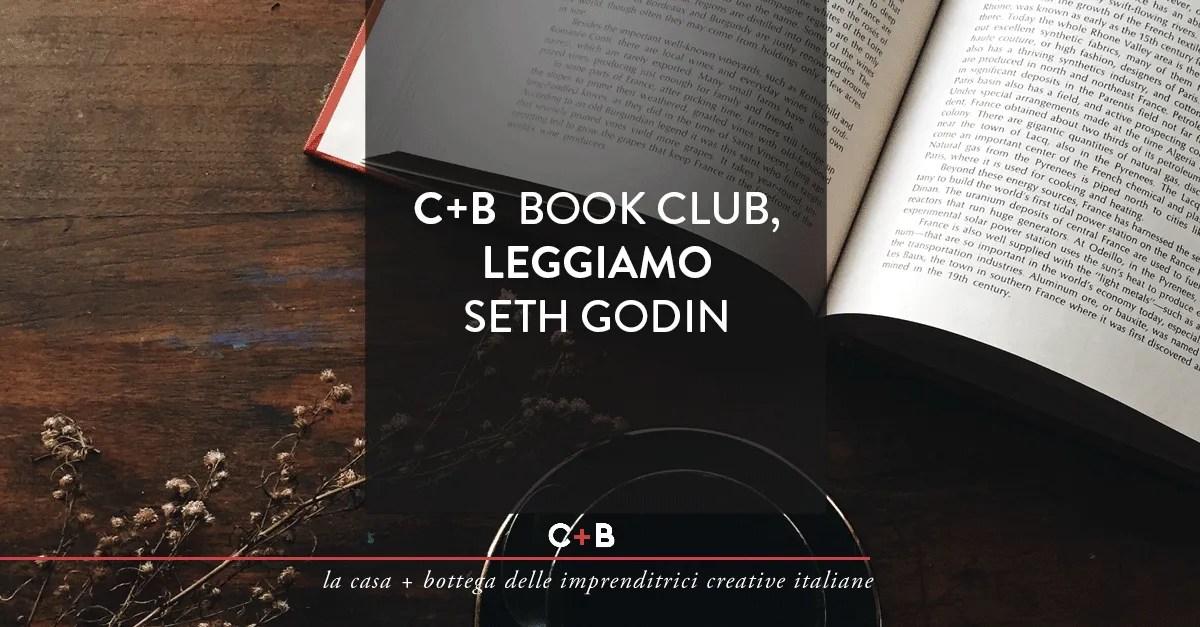 C+B Book Club, leggiamo Seth Godin