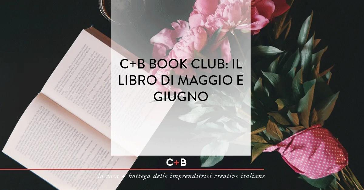 C+B Book Club: il libro di maggio e giugno