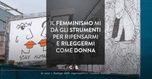 Il femminismo mi dà gli strumenti per ripensarmi e rileggermi come donna