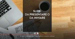 Slide efficaci e persuasive: partiamo dalle basi