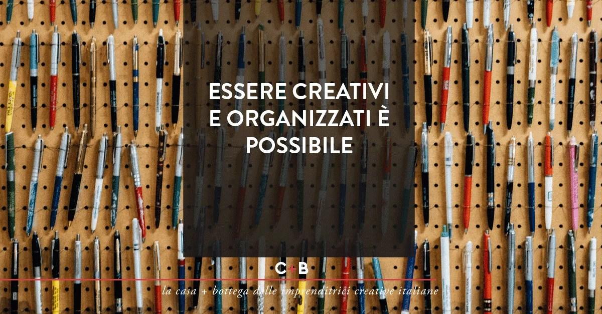 Essere creativi e organizzati è possibile