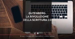 Gutenberg: la rivoluzione della scrittura 2.0