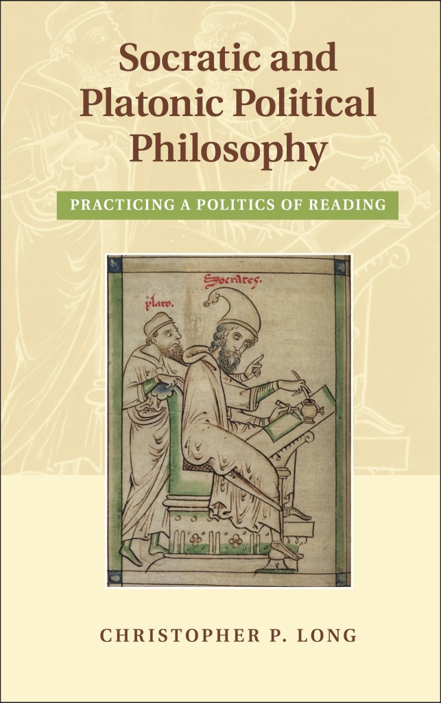 Socratic and Platonic Political Philosophy by Christopher Long