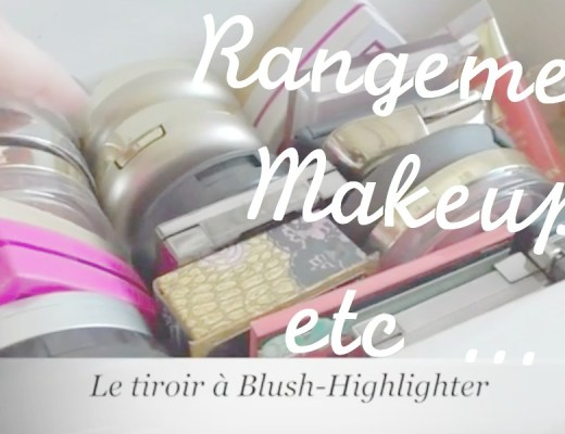 Le Vidéo du jour : Mon Rangement Makeup etc ... - Mon Petit Quelque Chose