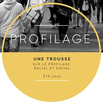 PROFILAGE – Une Trousse Pratique pour Comprendre le Profilage Racial et Social et Trouver des Pistes de Solution