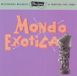 Ultra-Lounge, Vol. 1: Mondo Exotica - Various Artists ...